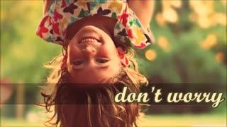 آهنگ خارجی - Don't worry!