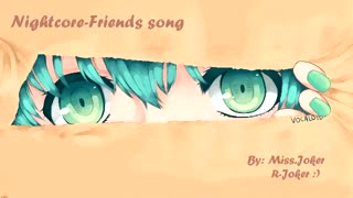 Nightcore||Friends song ((ساخت خودم - تقدیمی))