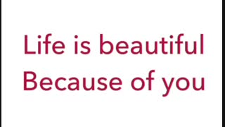 اصطلاح : Life is beautiful because of you
